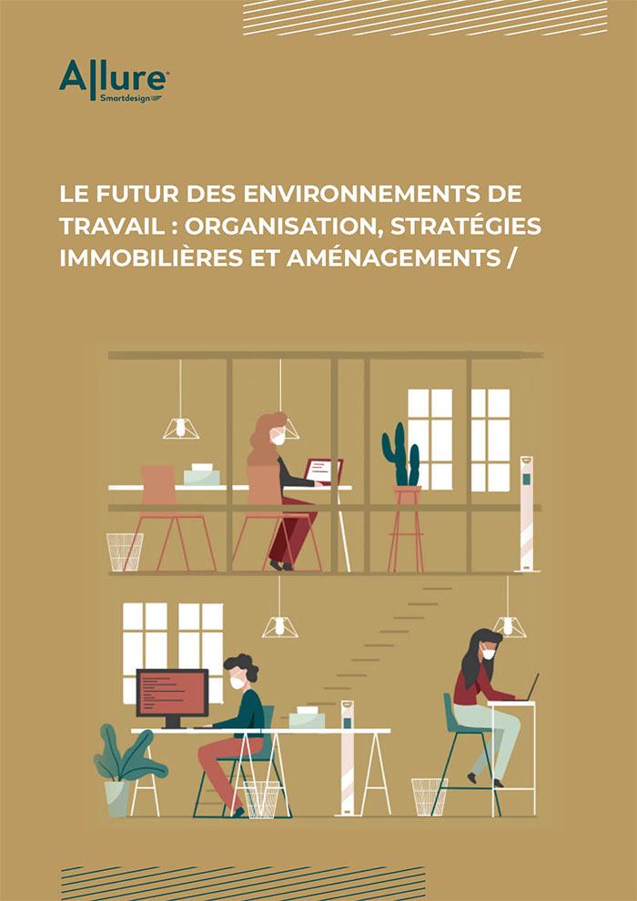 Le futur des environnements de travail : organisation, stratégie immobilières et aménagement